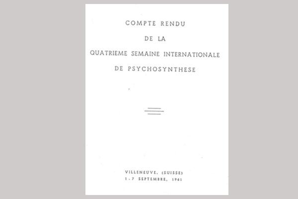 4ª Semana Internacional de Psicossintese 01 – 07/09/1961Resumo feito por Francesca Piani-Boesch